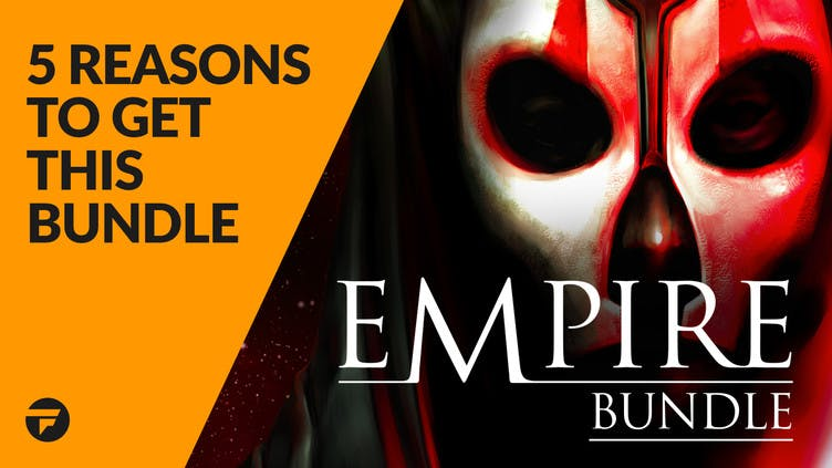 5 reasons why you need to buy the Empire Bundle