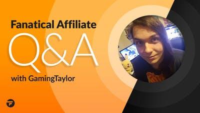 Fanatical Affiliate Q&A - GamingTaylor