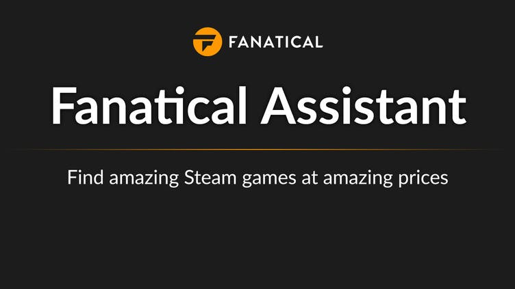 Save time and money on Steam PC deals with Fanatical Assistant