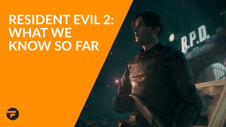 RESIDENT EVIL 2/BIOHAZARD RE:2 - What we know so far