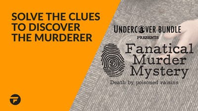 Fanatical Murder Mystery - Find the killer and win a $100 shopping spree