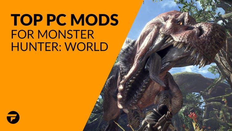 Monster Hunter: World - Top PC mods