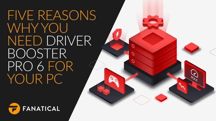 5 reasons why you need Driver Booster 6 Pro for your PC right now