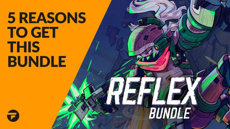 5 reasons why you need to buy the Reflex Bundle