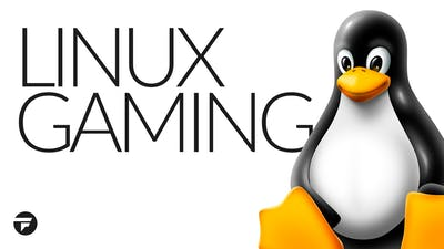 Five reasons why Linux is good for gaming