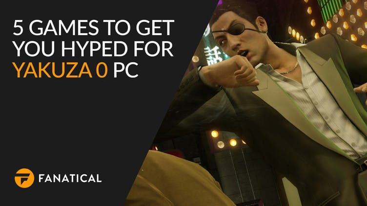 5 Steam games to get you hyped for Yakuza 0 PC