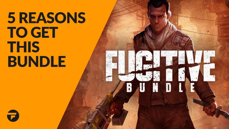 5 reasons why you need to buy the Fugitive Bundle