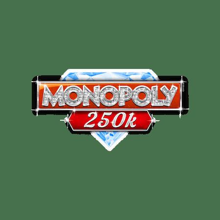 Monopoly 250k on  Casino