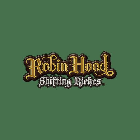 Robin Hood Shifting Riches on  Casino