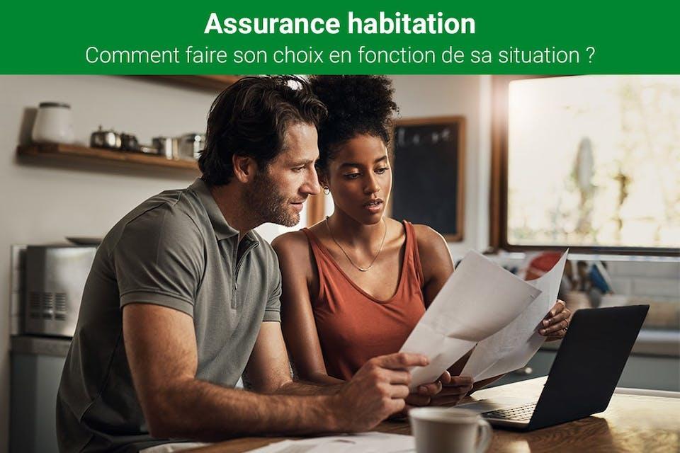 Assurance habitation : comment faire son choix en fonction de sa situation ?