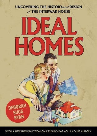 Ideal Homes by Deborah Sugg Ryan