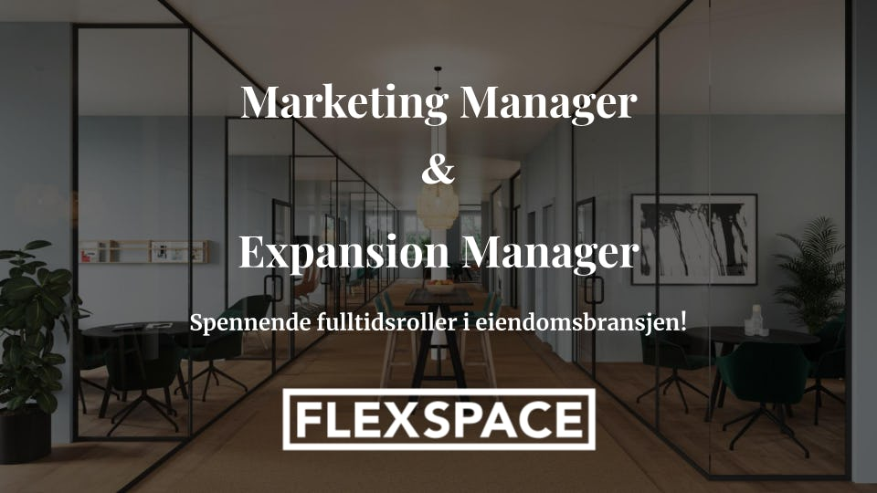 Flexspace utvider og ser etter Marketing Manager & Expansion Manager!