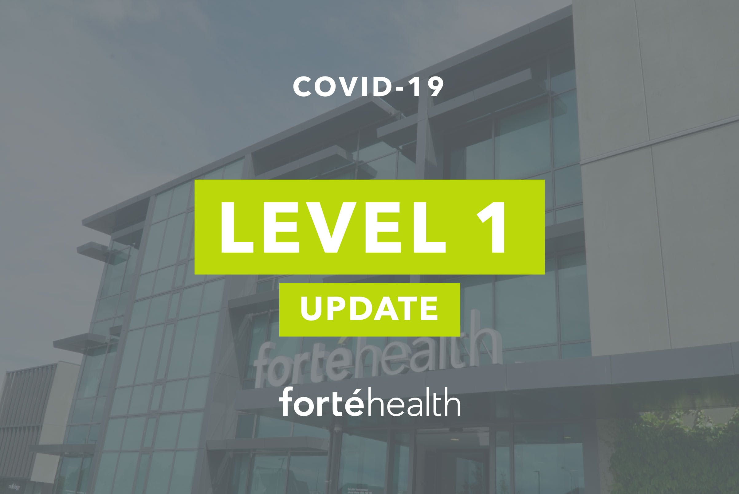 Forté Health Level One COVID Update