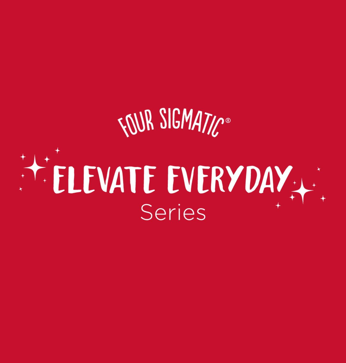 Elevate Everyday Series