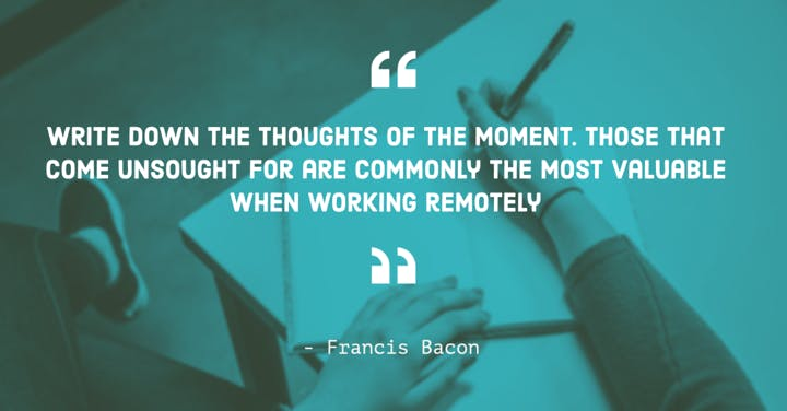 francis bacon remote work quote