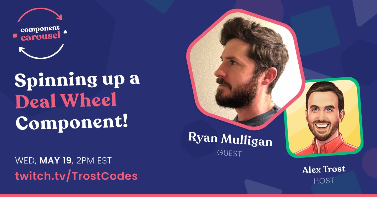 Spinning up a Deal Wheel Component! with Ryan Mulligan