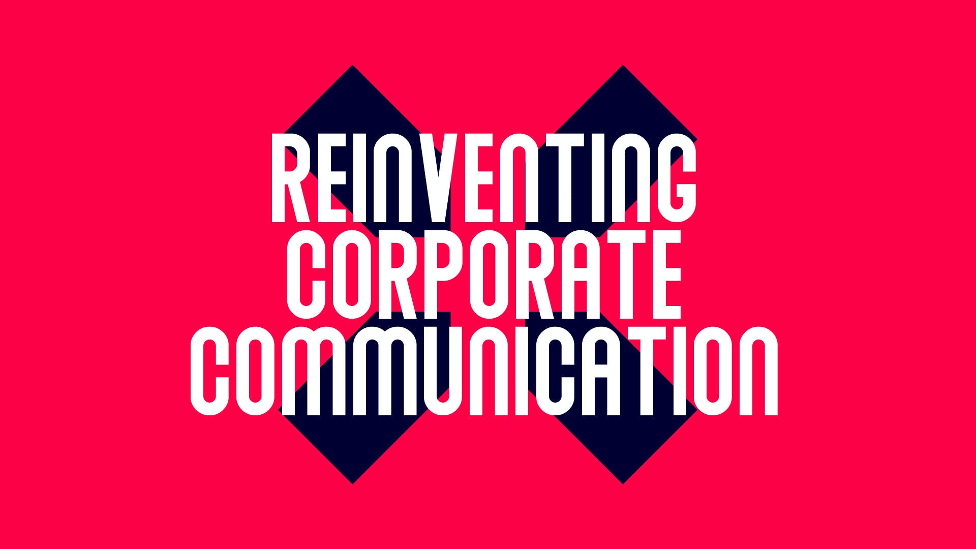 Reinventing corporate communication