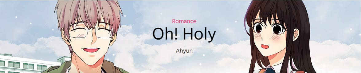 Oh! Holy banner screencapped from Webtoon