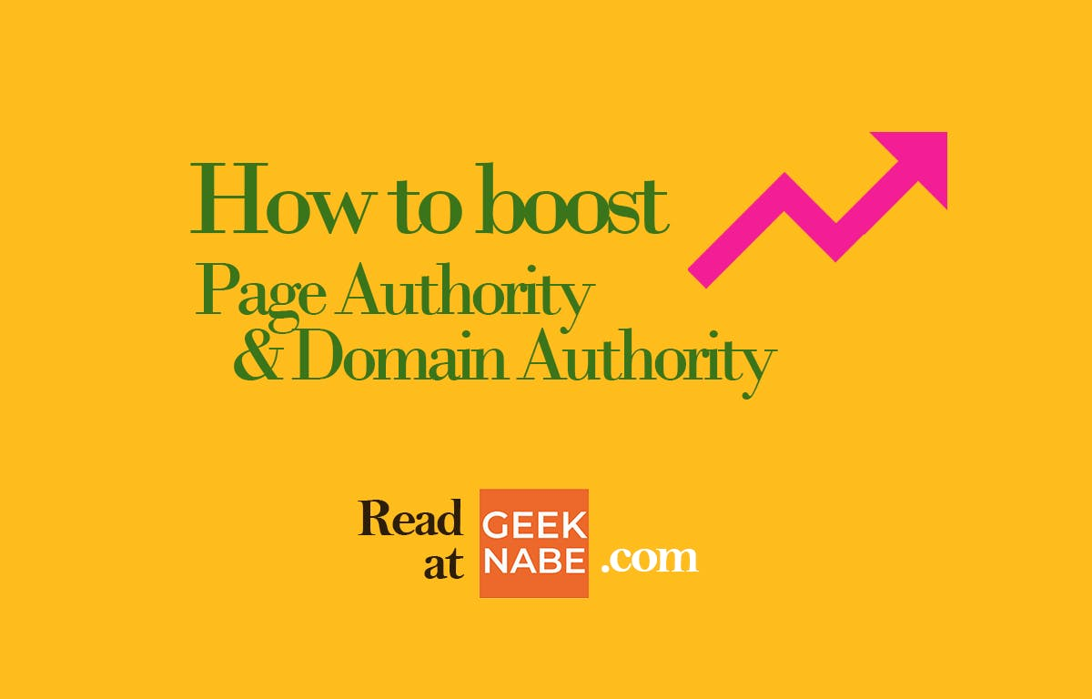 A quick write up on how to boost your domain authority and page authority
