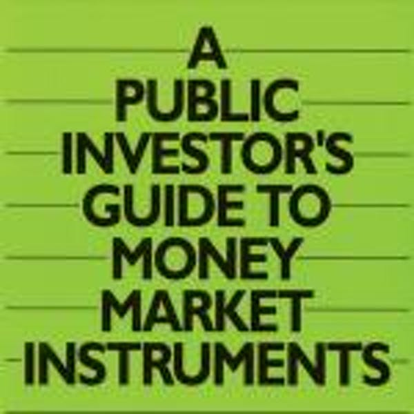 A Public Investor's Guide to Money Market Instruments