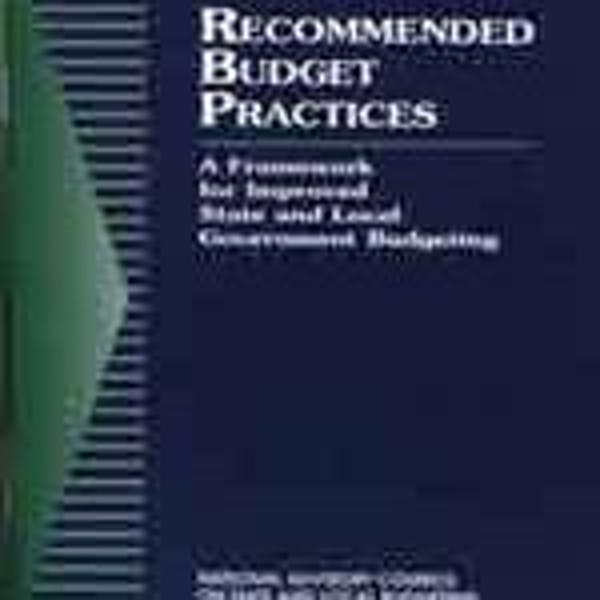 Recommended Budget Practices: A Framework for Improved State and Local Government Budgeting