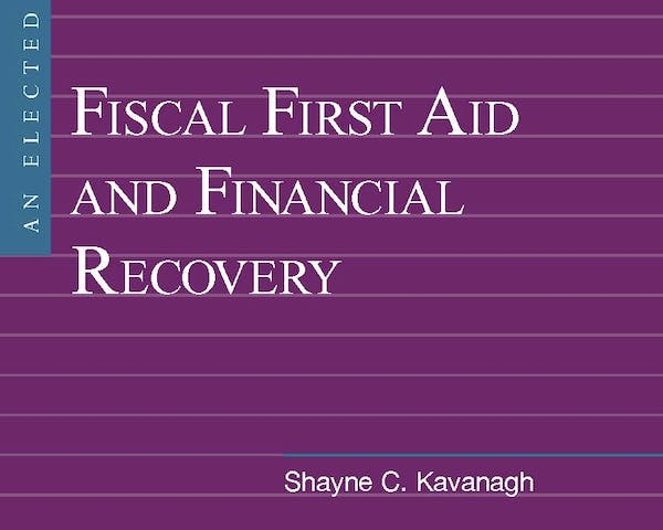 An Elected Official's Guide to Fiscal First Aid