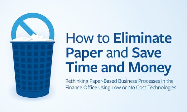 How to Eliminate Paper and Save Time and Money