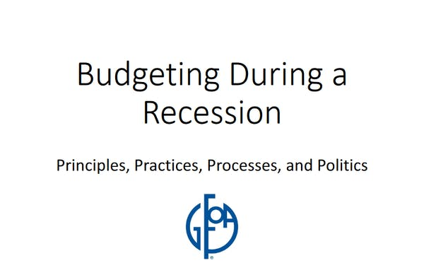 Budgeting During a Recession: Principles, Practices, Processes, and Politics
