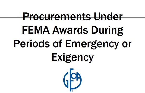 Procurements Under FEMA Awards During Periods of Emergency or Exigency