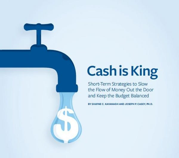 Cash is King: Short-Term Strategies to Slow the Flow of Money Out the Door and Keep the Budget Balanced