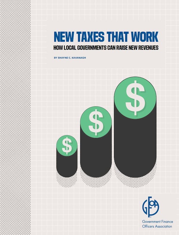 New Taxes That Work: How Local Governments Can Raise New Revenues