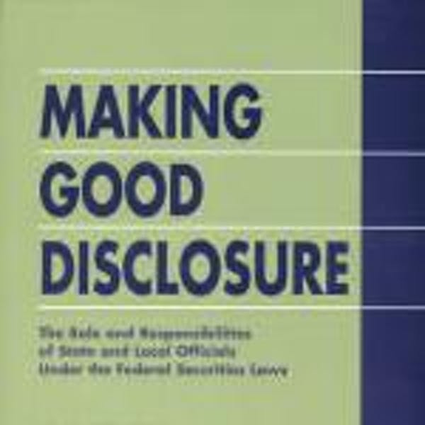 Making Good Disclosure: The Role of State and Local Officials Under the Federal Securities Laws