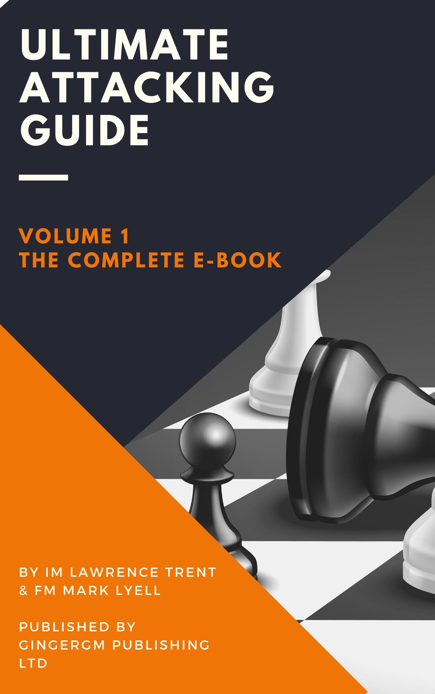 The Ultimate Attacking Guide Volume 1 eBook
