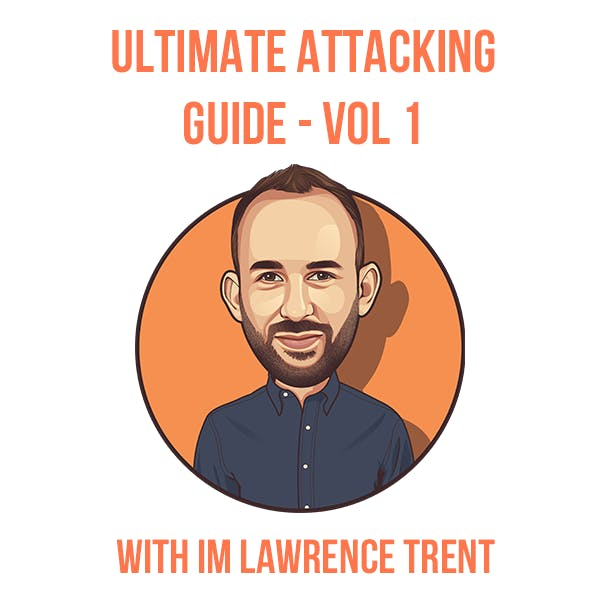Ultimate Attacking Guide - Volume 1