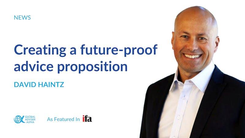 David Haintz - Creating a future-proof advice proposition