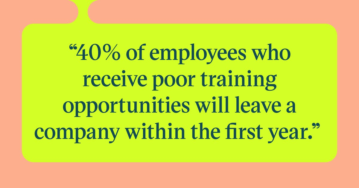 Pull quote with the text: 40% of employees who recieve poor training opportunities will leave a company within the first year