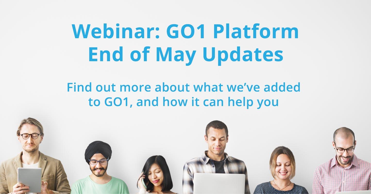 Webinar catchup: GO1 Platform end of May updates