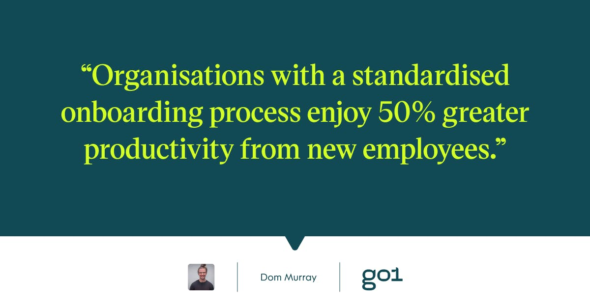 Pull quote with the text: Orgaisations with a standardised onboarding process enjoy 50% greater productivity from new employees