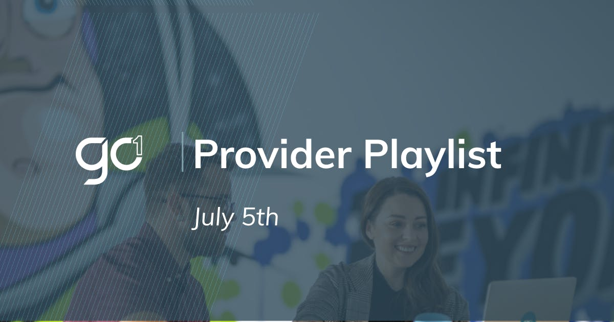 July 5th: GO1 Provider Playlist