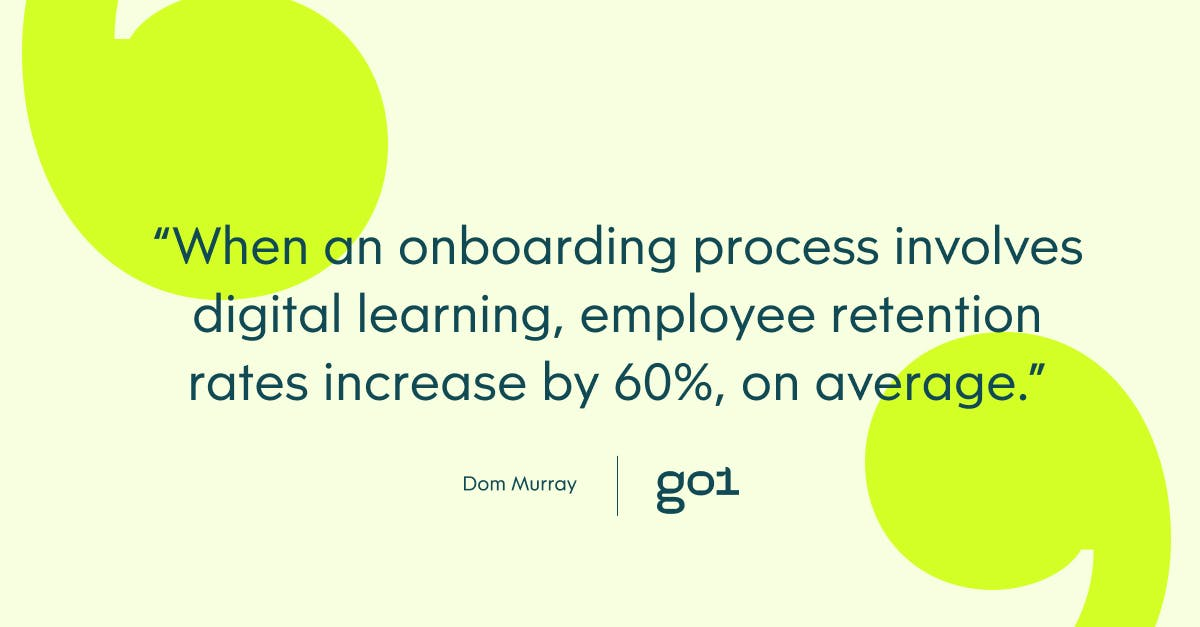 Pull quote with the text: when an onboarding process involves digital learning, employee retention rates increase by 60%, on average