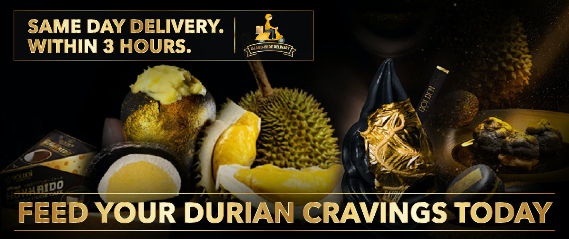 FEED YOUR DURIAN CRAVINGS TODAY!