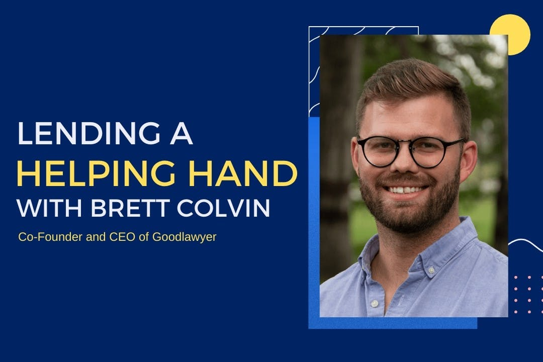 Lending a helping hand with Goodlawyer CEO Brett Colvin