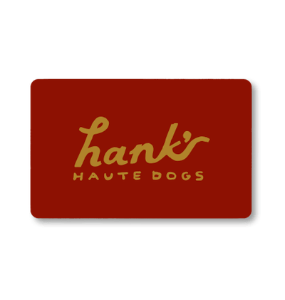 Hank's Gift Card - Hank's Gift Card What better way than to give the gift of Hank's on any occasion!