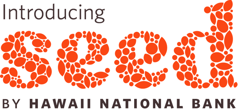 Introducing Seed by Hawaii National Bank