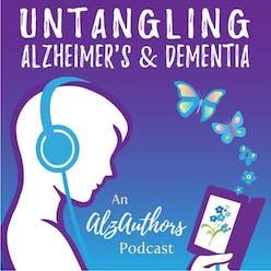 Untangling Alzheimer's & Dementia podcast