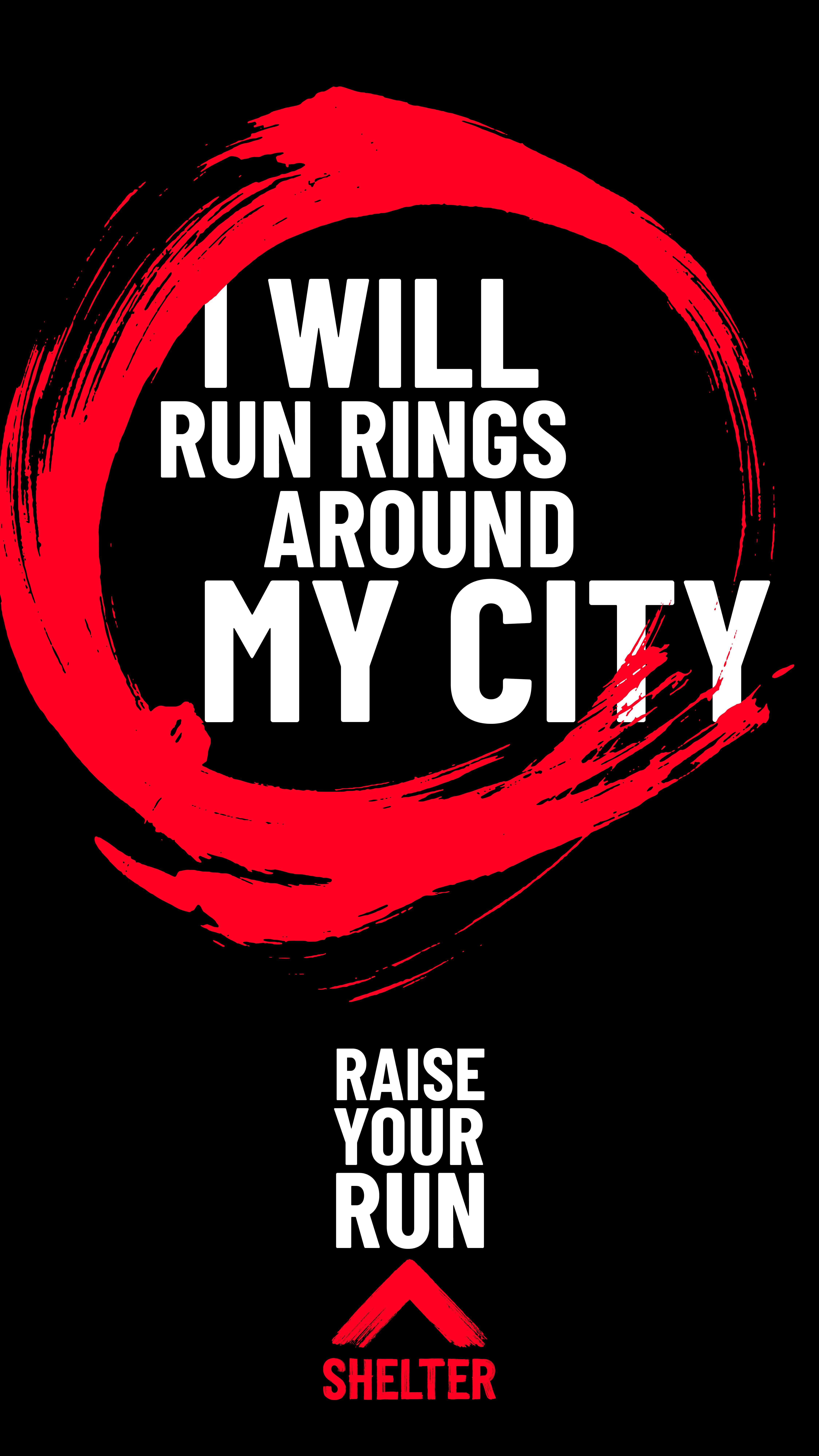 'I will run rings around my city' words on black background