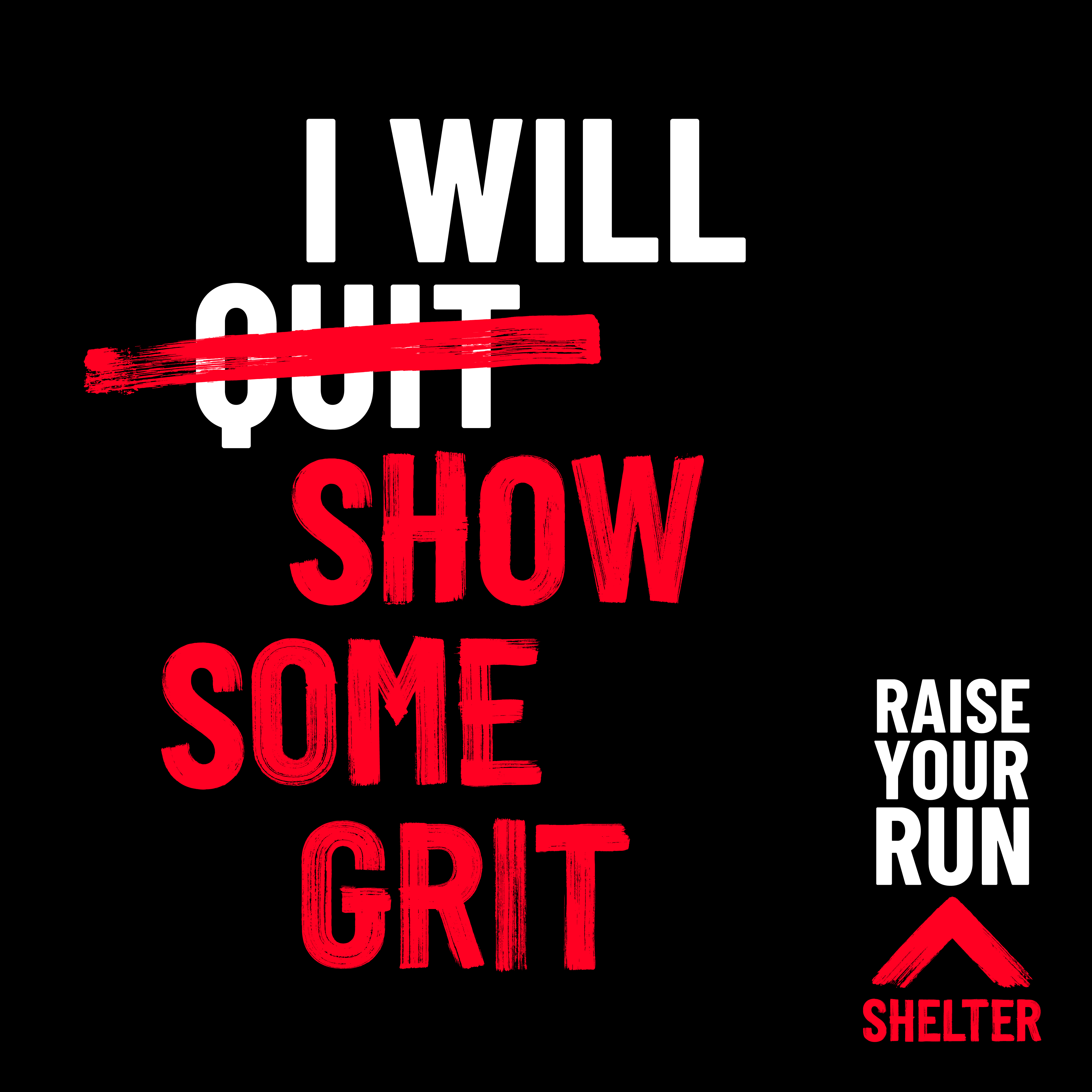 'I will show some grit' words on black background'