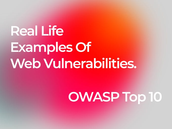 Real Life Examples Of Web Vulnerabilities