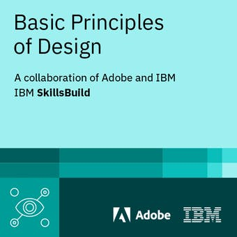 Basic Principles of Design: A Collaboration of Adobe and IBM