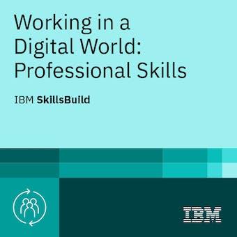 Working in a Digital World: Professional Skills